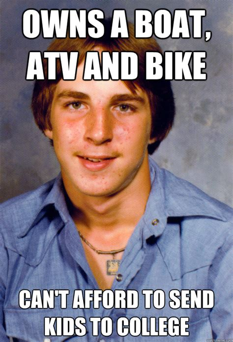 Boat People Meme - owns a boat atv and bike can t afford to send kids to college old economy steven quickmeme