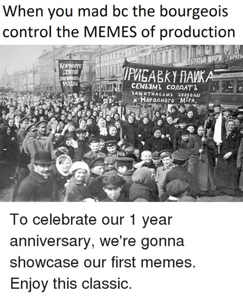 Memes Of Production - when you mad be the bourgeois control the memes of production gpatb cemltml conaat n hapoahoro