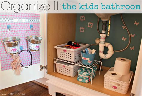 Organize It The Kids Bathroom  Our Fifth House