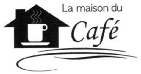 la maison du caf 201 trademark of la maison du cafe llc serial number 85615696 trademarkia