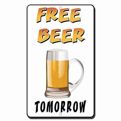 Metal Funny Novelty Beer Tomorrow