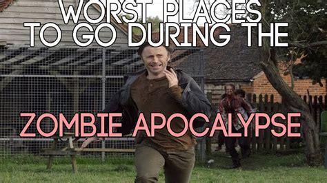apocalypse zombie places go worst