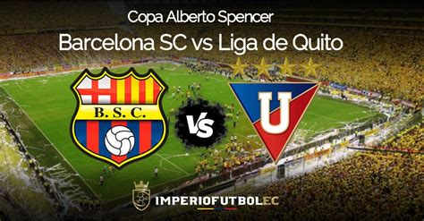 Barcelona SC vs Liga de Quito EN VIVO por GolTV - Final ...