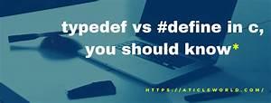 Typedef Vs  Define In C  You Should Know
