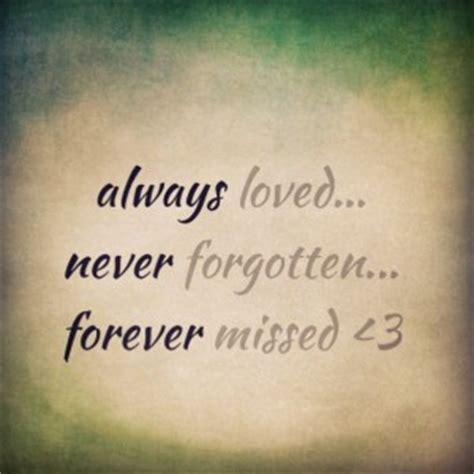 Missed But Not Forgotten Quotes