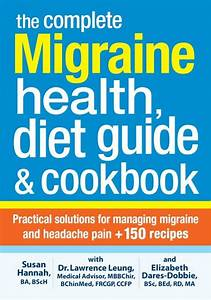 The Complete Migraine Health  Diet Guide And Cookbook