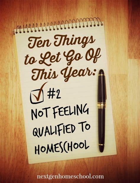 qualified ten let things go nextgenhomeschool