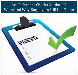 Are Reference Checks Outdated  When And Why Employers