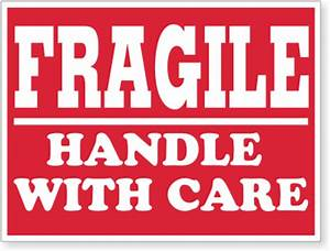 """CHOOSE FROM """"USE CAUTION!"""" """"FRAGILE!"""" """"HANDLE WITH CARE ..."""
