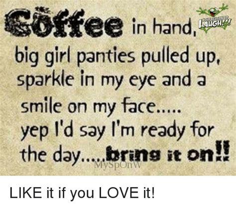 Big Girl Panties Meme - 25 best memes about big girl panties big girl panties memes