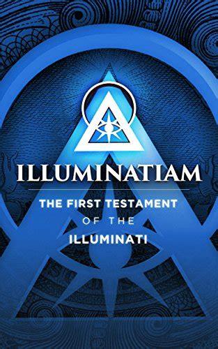 Book Illuminati by Illuminatiam The Testament Of The Illuminati