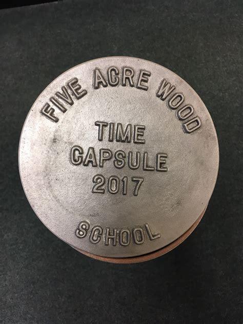 Time Capsule   Five Acre Wood School