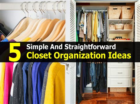 5 simple and straightforward closet organization ideas