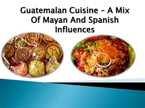 culture cuisine guatemalan food and culture