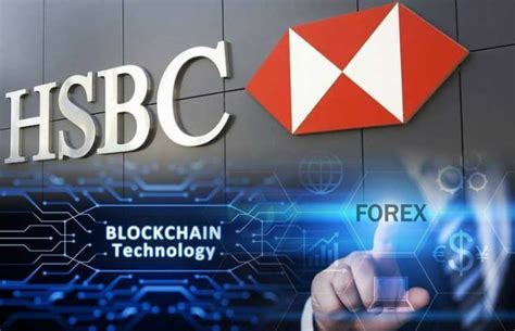 hsbc forex trading platform hsbc says blockchain helps in forex trading save