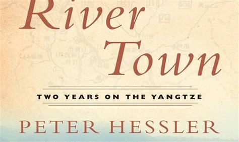 Book Review  River Town By Peter Hessler