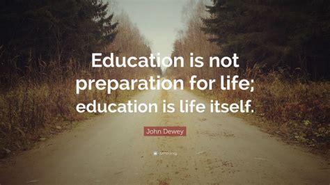 john dewey quote education   preparation  life