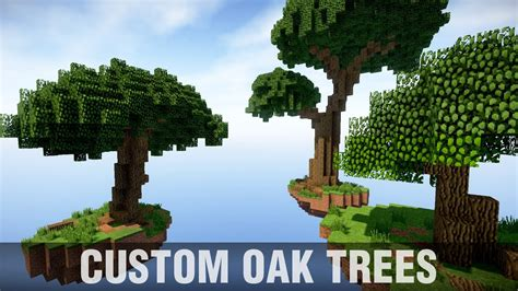 build custom oak trees  minecraft youtube