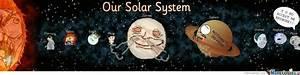 Our Solar System by willk49 - Meme Center
