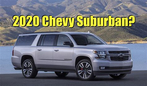 What Will The 2020 Chevrolet Tahoe Look Like by 2020 Chevy Tahoe Suburban What Do You Want V8 Or Turbo