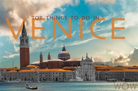 Best Things To Do In Venice Italy Top 10 Things To Do In Venice Wow Travel