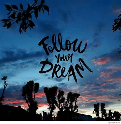 Dreams Follow Dream Wallpaperaccess Latest Wallpapers