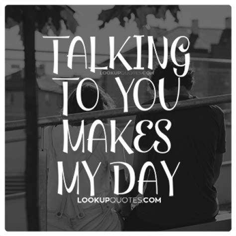 Your Voice Made My Day Quotes