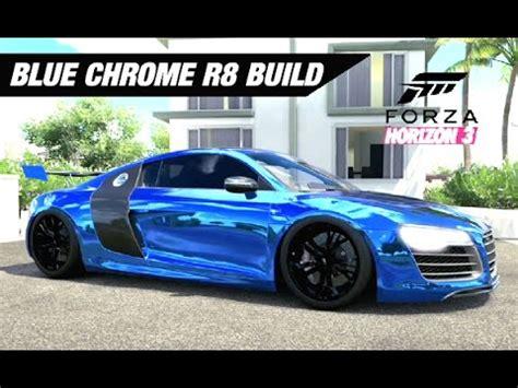 audi r8 chrome blue lance stewart s blue chrome r8 build forza horizon 3