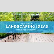 5 Excellent Patio Landscaping Ideas  Landscaping Franklin, Tn