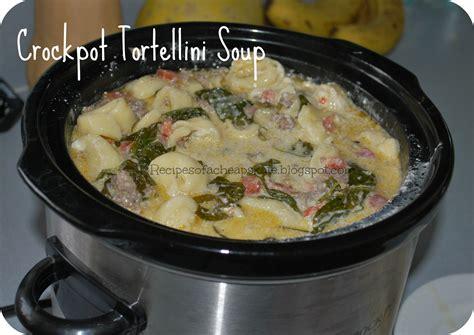 crockpot soup recipes of a cheapskate crockpot tortellini soup