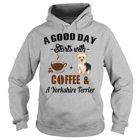 A Good Day Starts With Coffee and A Yorkshire Terrier T ...