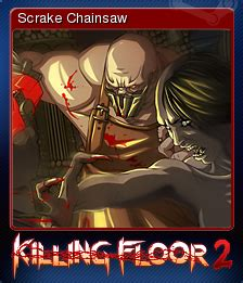 killing floor 2 wikia killing floor 2 scrake chainsaw steam trading cards wiki fandom powered by wikia