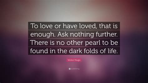 victor hugo quote  love   loved