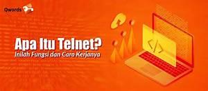 Apa Itu Telnet  Inilah Fungsi Dan Cara Kerjanya