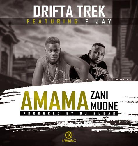 Drifta Trek Ft F Jay Amama Zani Muone Afrofire