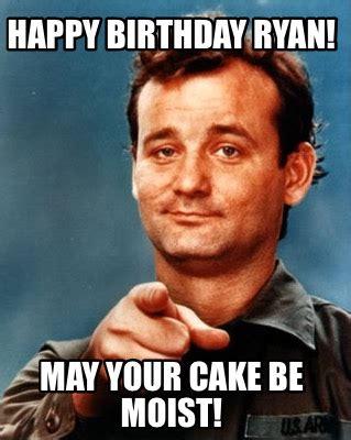 Ryan Meme Images - meme maker happy birthday ryan may your cake be moist