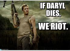 We Riot, If Daryl Dies, on Memegen
