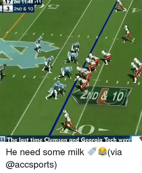 17 2nd 1148 11 3 2nd 10 nd 1 es the last time clemson and georaia tech wer he need some milk