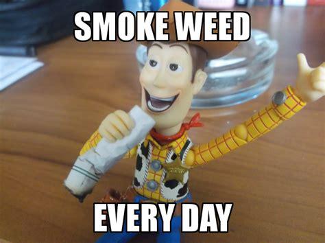 Smoke Weed Everyday Meme - smoke weed everyday woody smoke weed everyday know your meme