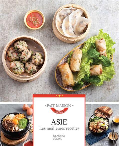 livre de cuisine fait maison livre asie fait maison stéphan lagorce hachette pratique cuisine 9782012310254 athenaeum