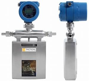 Low Flow Coriolis Mass Flow Meter   U2013 Tactical Flow Meter