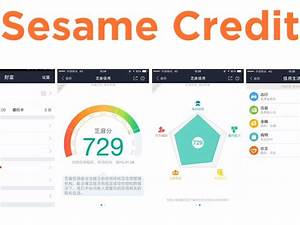 Sesame Credit: Dystopian Future Or Valuable Financial ...