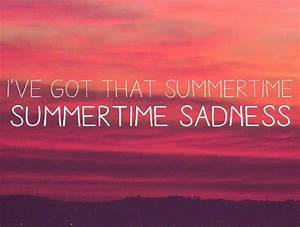 Summertime Sadness | Quotes | Pinterest | Lana del ...