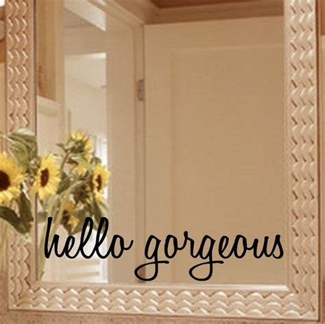 Mirror Decals For Bathrooms by Hello Gorgeous Mirror Or Wall Decal All Sizes Are Width