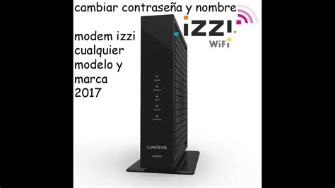 Cambiar nombre y contraseña modem izzi 2017 - YouTube