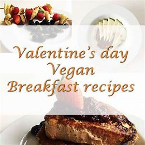 Valentine's day vegan breakfast recipes - With Olle