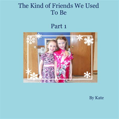 The Kind Of Friends We Used To Be Part 1  Book 166204
