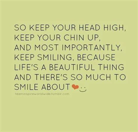 Just Keep Your Head Up High Quotes