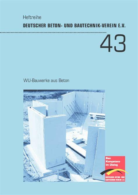 Wu Bauwerke Aus Beton by Heft 43 Wu Bauwerke Aus Beton Bestellbar Betonwerk