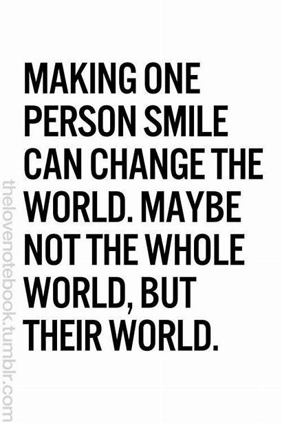 Quotes Change Smile Happy Person Inspirational Making